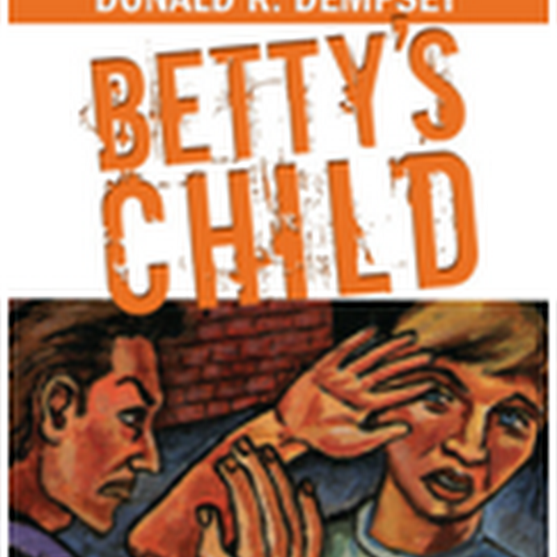 Orangeberry Book of the Day – Betty's Child by Donald Dempsey