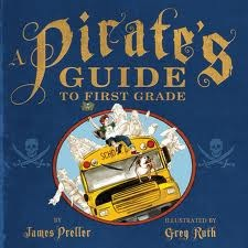 A Pirate's Guide to the First Grade