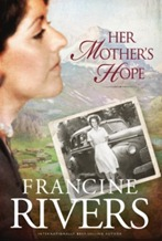 her-mothers-hope-francine-rivers-book