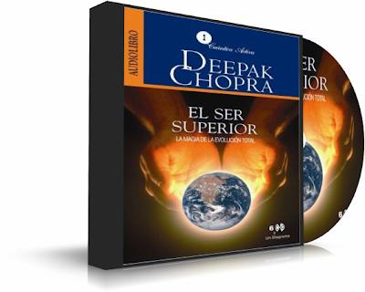 EL SER SUPERIOR, Deepak Chopra [ Audiolibro ] – La magia de la evolución total a través del crecimiento espiritual