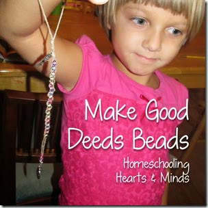 Make Good Deeds Beads at Homeschooling Hearts & Minds