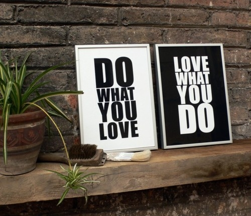 do_what_you_love_love_what_you_do_quote