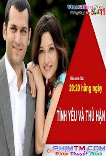 Tình Yêu Và Thù Hận 2015 - Tinh Yeu Va Thu Han 2015 Tập 30 31 Cuối