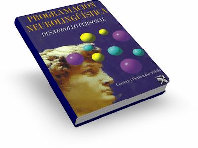 PROGRAMACIÓN NEUROLINGÜÍSTICA, DESARROLLO PERSONAL [ Libro ] – Un resumen práctico de técnicas de PNL para el desarrollo personal