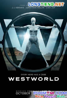 Thế Giới Viễn Tây 1 - Westworld Season 1