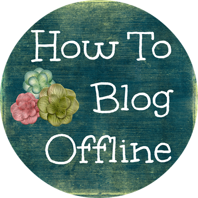 How To Blog Offline