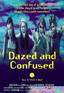 Bối Rối Và Sửng Sốt - Dazed And Confused Tập 1080p Full HD