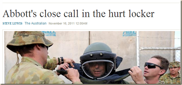 Abbott's close call in the hurt locker - The Australian