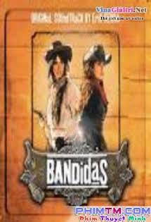 Băng Cướp Quyến Rũ (2006) - Bandidas