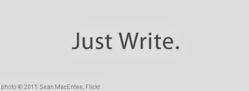 'Just Write' photo (c) 2011, Sean MacEntee - license: http://creativecommons.org/licenses/by/2.0/