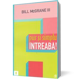 bill-mcgrane-iii__pur-si-simplu-intreaba-130.3d