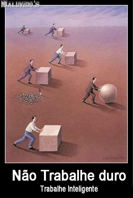 não trabalhe duro trabalhe inteligente