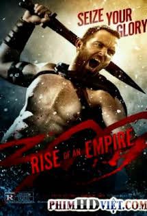 đế chế nổi dậy - 300: Rise of an Empire  Vietsub