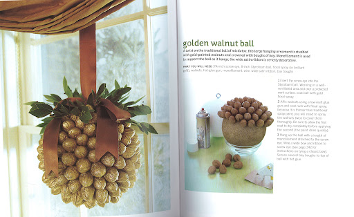 I love anything gilded. A touch of gold makes holiday decorations festive. This golden walnut ball is a twist on the traditional ball of mistletoe.