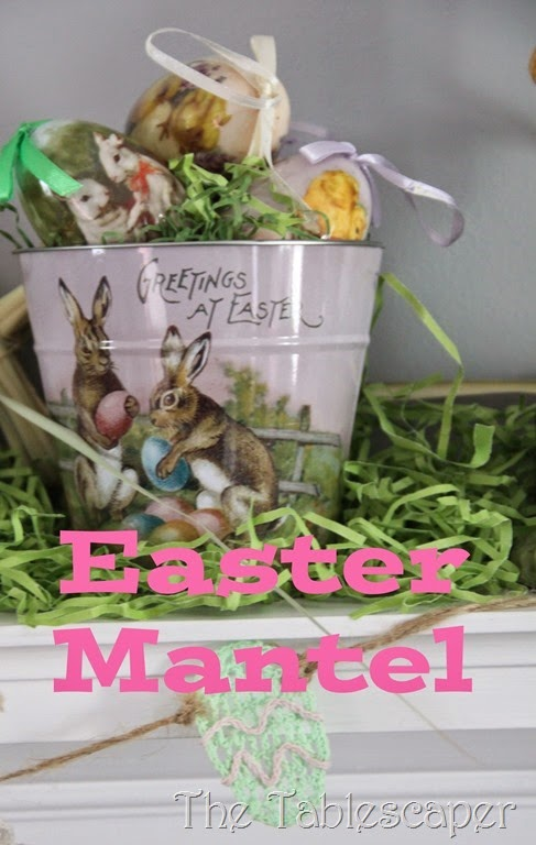 Easter Mantel - The Tablescaper cover