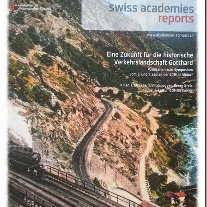 Neu im Buchregal: Eine Zukunft für die historische Verkehrslandschaft Gotthard
