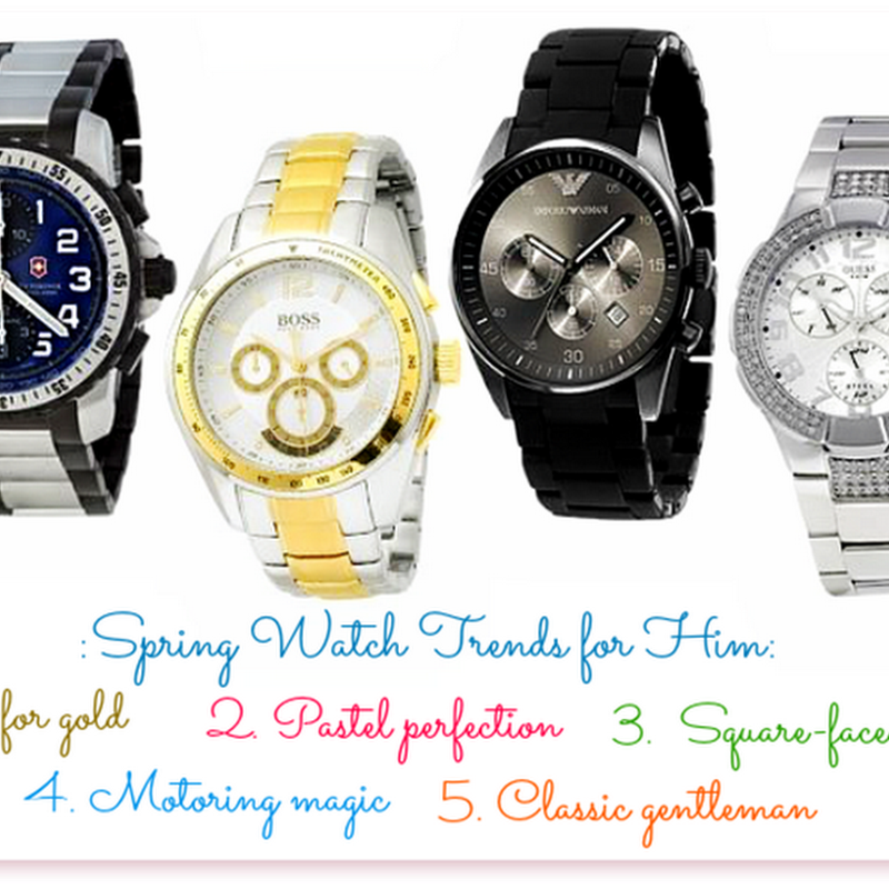 Spring Watch Trends for Him