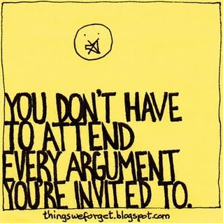 you_dont_have_to_attend_every_argument_you_are_invited_to_quote