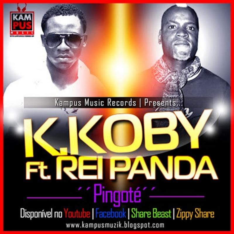K.Koby feat. Rei Panda - Pingoté (Kampus Music Records) (Kuduro 2013) [Download]