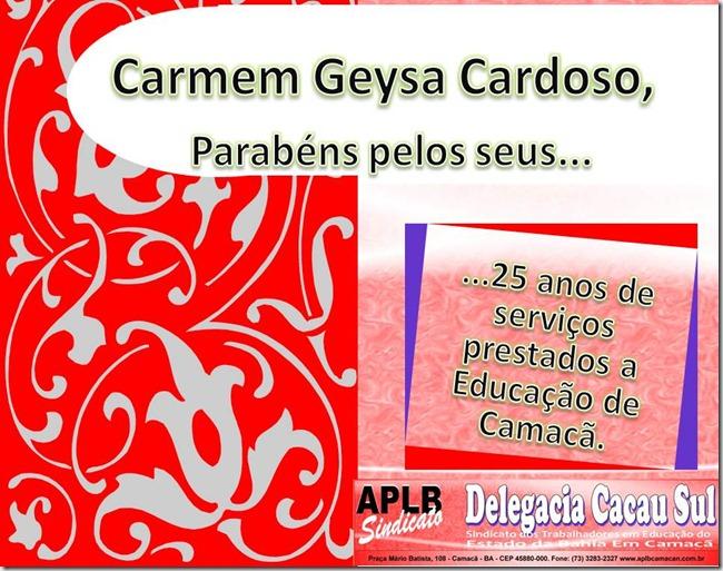 Carmem Geysa Cardoso Parabéns pelos seus 25 ANOS DE SERVIÇOS PRESTADOS
