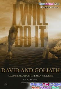 Trận Chiến Với Người Khổng Lồ - David And Goliath Tập HD 1080p Full