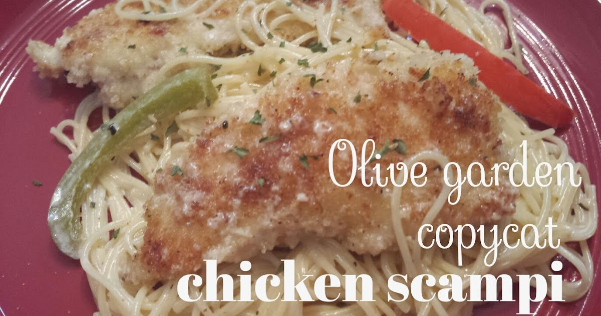 Mrs Scales 39 Recipes N 39 Things Copycat Olive Garden Chicken Scampi