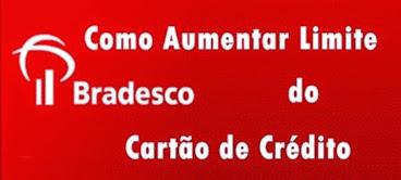 Como-Aumentar-Limite-de-Cartão-de-Crédito-do-Bradesco-www.meuscartoes.com