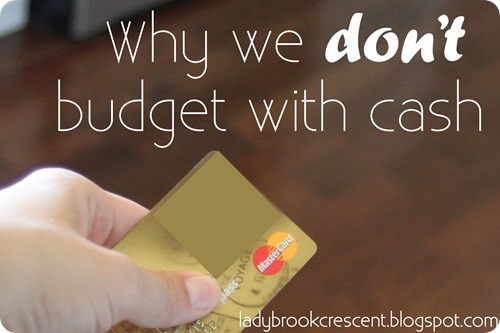 Why we don't budget with cash