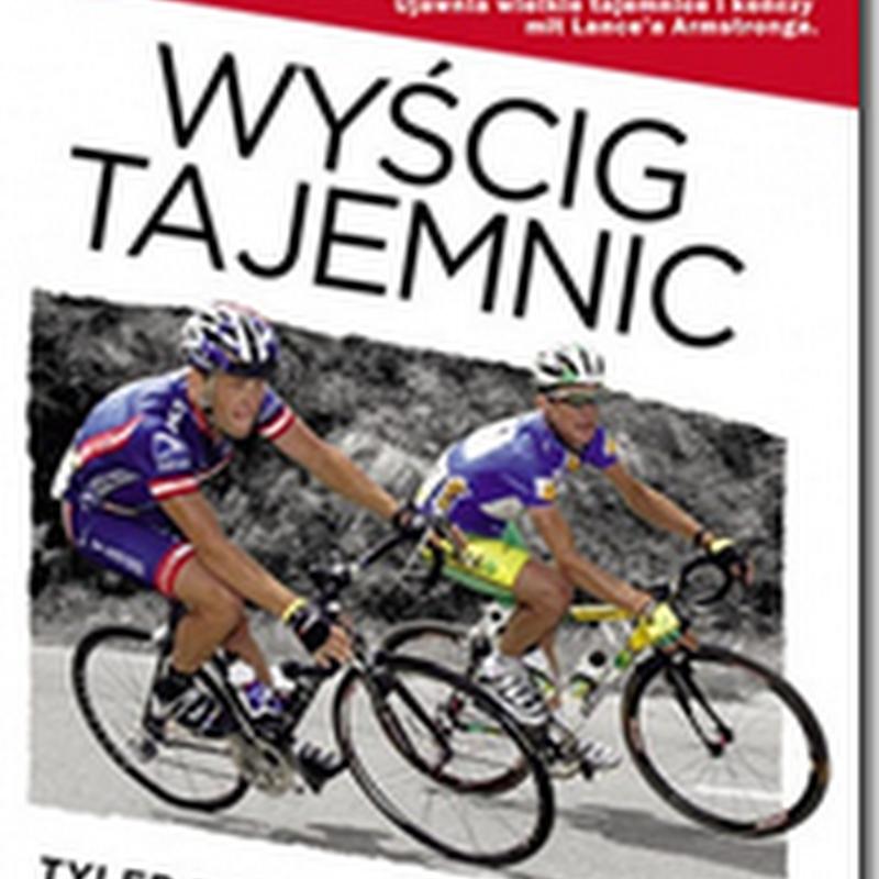 "#książka ""Wyścig Tajemnic""Lance  Armstrong i jego historia upadku"