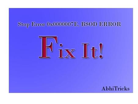 Stop Error 0x0000007E