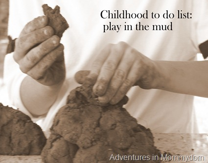 Childhood to do list play in the mud
