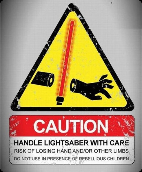 Caution - Handle Lightsabers with care, funny star wars