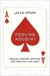 Fooling Houdini by Alex Stone