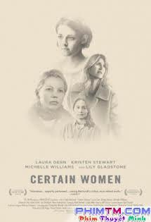 Câu Chuyện Đời Tôi - Certain Women Tập HD 1080p Full