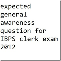 expected general awareness question for IBPS clerk exam