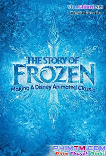 Bí Mật Xung Quanh Frozen - The Story Of Frozen: Making A Disney Animated Classic