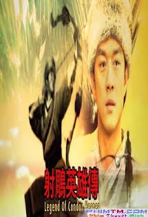 Anh Hùng Xạ Điêu 2003 - Legend Of Condor Heroes