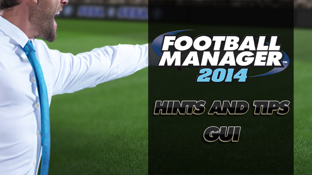 FM14 Hints and Tips - GUI