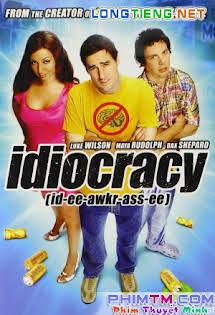 Sự Trớ Trêu Của Tiến Hóa - Idiocracy