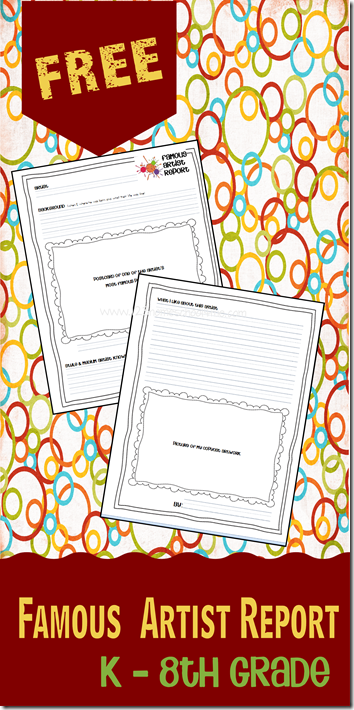 Famous Artist Report Form for  K-8th Grade #art #homeschool #education