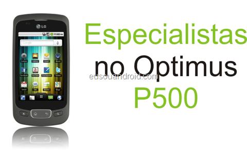 Especialista LG P500 eusouandroid