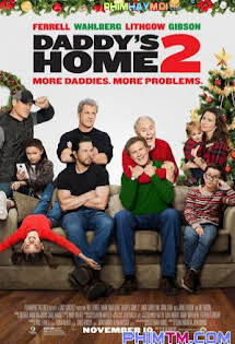 Bố Ngoan Bố Hư :Phần 2 - Daddy's Home :Season 2