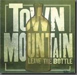 "Town Mountain to release ""Leave The Bottle"" in Late Summer"