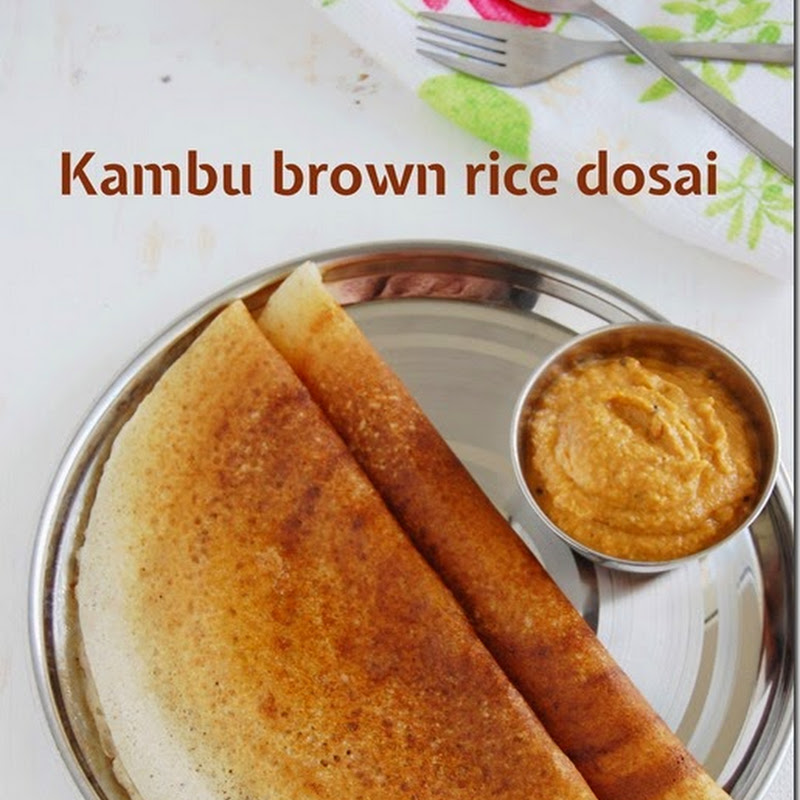 Kambu brown rice dosai