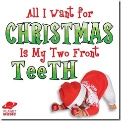 All I want for Christmas is my two front teeth (Christmas Song)