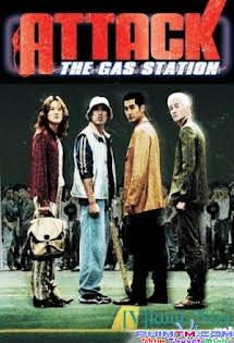 Tấn Công Trạm Xăng - 1999 - Attack The Gas Station