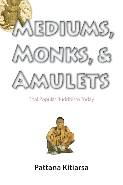 Mediums, Monks, and Amulets