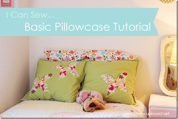 Basic Pillowcase Tutorial by the Crafty Cupboard