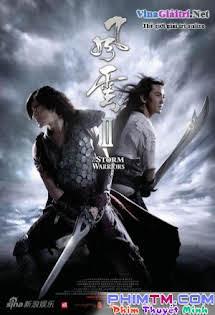 Phong Vân Nhập Ma Tử Chiến Vietsub - The Storm Riders - Warriors Ii Vietsub (2009) - Phim Trung Quốc Tập HD 1080p Full
