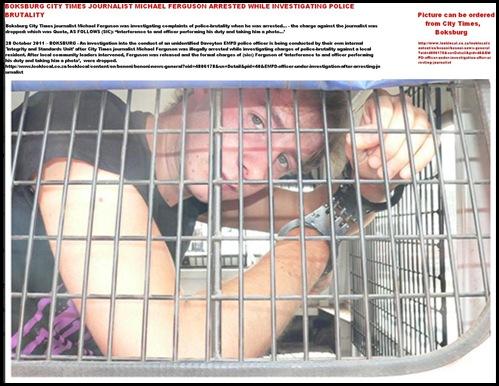 FERGUSON MICHAEL BOKSBURG CITY TIMES JOURNO ARRESTED INVESTIGATING POLICE BRUTALITY OCT282011